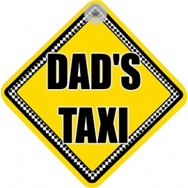 Dad's Taxi Novelty Car Window Sign