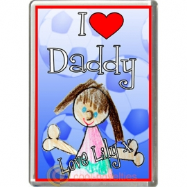 I Love Daddy Personalised from Girl Fridge Magnet