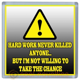 Hard Work Never Killed Anyone Novelty Coaster