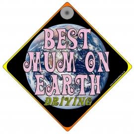 Best Mum on Earth Novelty Car Window Sign